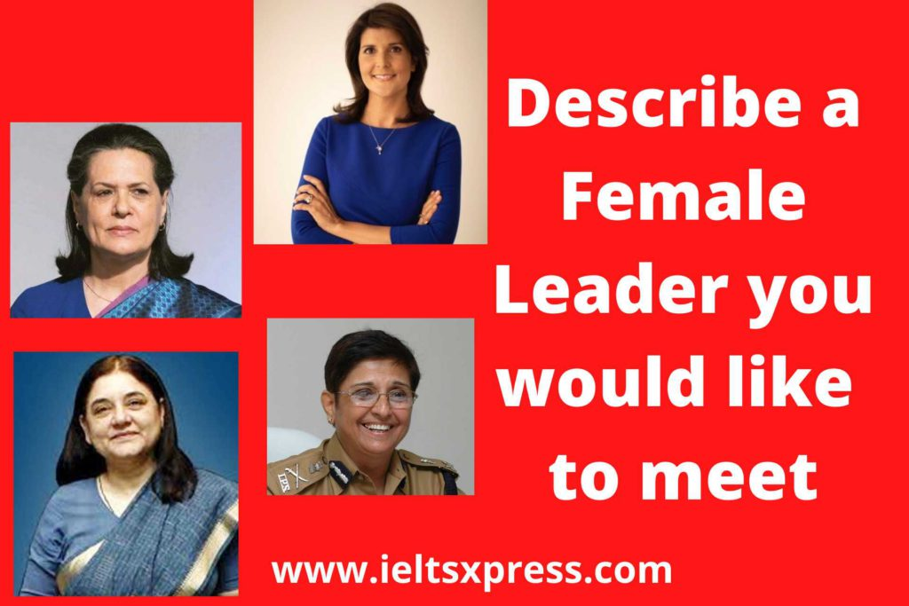 describe a female leader you would like to meet ielts cue card