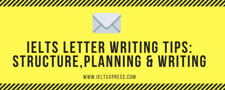 Ieltxpress letter writing tips for general training module