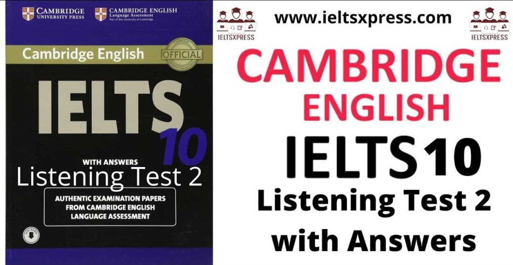 cambridge ielts 10 listening test 2 with answers